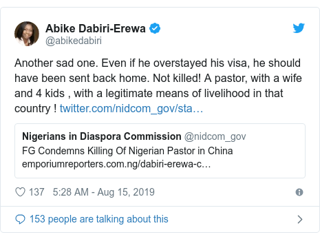 Twitter post by @abikedabiri: Another sad one. Even if he overstayed his visa, he should have been sent back home. Not killed! A pastor, with a wife and 4 kids , with a legitimate means of livelihood in that country !