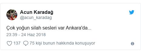 @acun_karadag tarafından yapılan Twitter paylaşımı: Çok yoğun silah sesleri var Ankara'da...