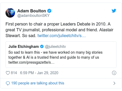 Twitter post by @adamboultonSKY: First person to chair a proper Leaders Debate in 2010. A great TV journalist, professional model and friend. Alastair Stewart. So sad.