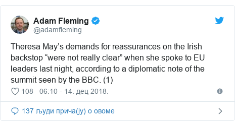 """Twitter post by @adamfleming: Theresa May's demands for reassurances on the Irish backstop """"were not really clear"""" when she spoke to EU leaders last night, according to a diplomatic note of the summit seen by the BBC. (1)"""