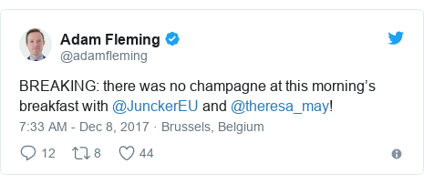 Twitter post by @adamfleming: BREAKING  there was no champagne at this morning's breakfast with @JunckerEU and @theresa_may!