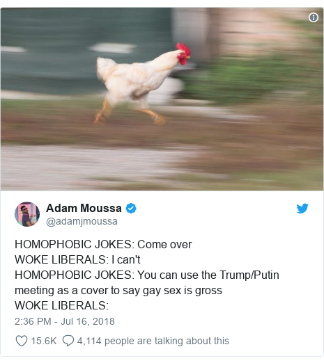 Twitter post by @adamjmoussa: HOMOPHOBIC JOKES  Come overWOKE LIBERALS  I can'tHOMOPHOBIC JOKES  You can use the Trump/Putin meeting as a cover to say gay sex is gross WOKE LIBERALS