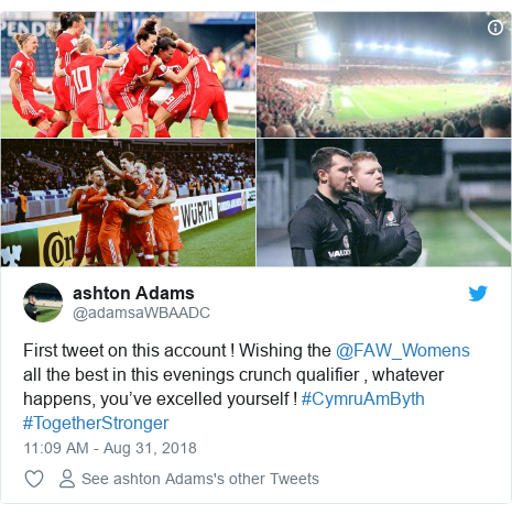 Twitter post by @adamsaWBAADC: First tweet on this account ! Wishing the @FAW_Womens all the best in this evenings crunch qualifier , whatever happens, you've excelled yourself ! #CymruAmByth #TogetherStronger