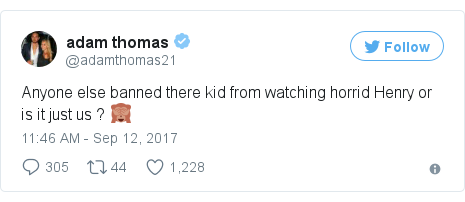 Twitter post by @adamthomas21: Anyone else banned there kid from watching horrid Henry or is it just us ? 🙈