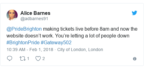 Twitter post by @adbarnes91: @PrideBrighton making tickets live before 8am and now the website doesn't work. You're letting a lot of people down #BrightonPride #Gateway502