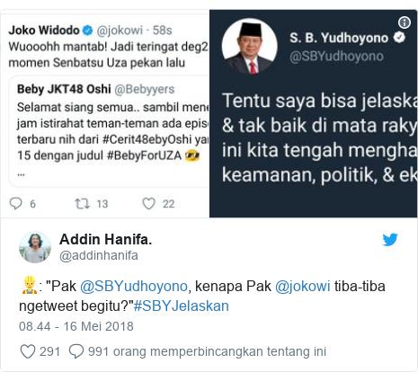 "Twitter pesan oleh @addinhanifa: 👷  ""Pak @SBYudhoyono, kenapa Pak @jokowi tiba-tiba ngetweet begitu?""#SBYJelaskan"