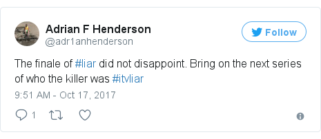 Twitter post by @adr1anhenderson: The finale of #liar did not disappoint. Bring on the next series of who the killer was #itvliar