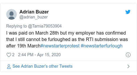 Twitter post by @adrian_buzer: I was paid on March 28th but my employer has confirmed that I still cannot be furloughed as the RTI submission was after 19th March#newstarterprotest #newstarterfurlough