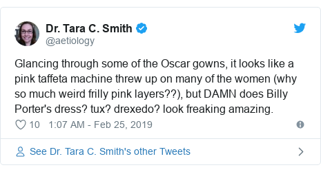 Twitter post by @aetiology: Glancing through some of the Oscar gowns, it looks like a pink taffeta machine threw up on many of the women (why so much weird frilly pink layers??), but DAMN does Billy Porter's dress? tux? drexedo? look freaking amazing.