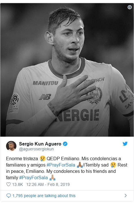 Twitter post by @aguerosergiokun: Enorme tristeza 😢 QEDP Emiliano. Mis condolencias a familiares y amigos #PrayForSala 🙏🏾//Terribly sad 😢 Rest in peace, Emiliano. My condolences to his friends and family #PrayForSala 🙏🏽