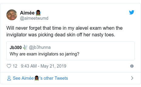 Twitter post by @aimeetwumd: Will never forget that time in my alevel exam when the invigilator was picking dead skin off her nasty toes.