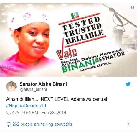 Twitter post by @aisha_binani: Alhamdulillah.... NEXT LEVEL Adamawa central #NigeriaDecides19