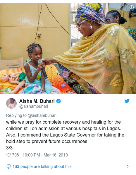Twitter post by @aishambuhari: while we pray for complete recovery and healing for the children still on admission at various hospitals in Lagos.Also, I commend the Lagos State Governor for taking the bold step to prevent future occurrences.3/3