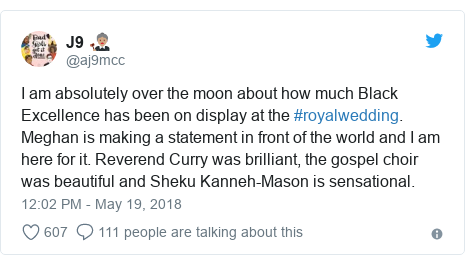 Twitter post by @aj9mcc: I am absolutely over the moon about how much Black Excellence has been on display at the #royalwedding. Meghan is making a statement in front of the world and I am here for it. Reverend Curry was brilliant, the gospel choir was beautiful and Sheku Kanneh-Mason is sensational.