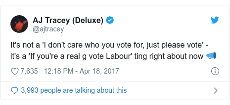 Twitter post by @ajtracey: It's not a 'I don't care who you vote for, just please vote' - it's a 'If you're a real g vote Labour' ting right about now 📣