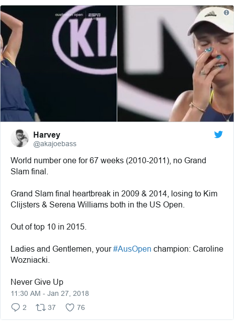 Twitter post by @akajoebass: World number one for 67 weeks (2010-2011), no Grand Slam final. Grand Slam final heartbreak in 2009 & 2014, losing to Kim Clijsters & Serena Williams both in the US Open. Out of top 10 in 2015.Ladies and Gentlemen, your #AusOpen champion  Caroline Wozniacki. Never Give Up