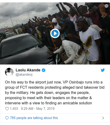 Twitter post by @akandeoj: On his way to the airport just now, VP Osinbajo runs into a group of FCT residents protesting alleged land takeover bid by the military. He gets down, engages the people, proposing to meet with their leaders on the matter & intervene with a view to finding an amicable solution