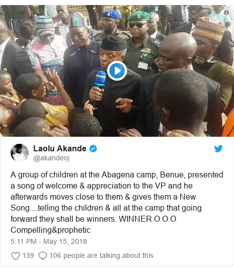 Twitter post by @akandeoj: A group of children at the Abagena camp, Benue, presented a song of welcome & appreciation to the VP and he afterwards moves close to them & gives them a New Song....telling the children & all at the camp that going forward they shall be winners. WINNER O O O Compelling&prophetic