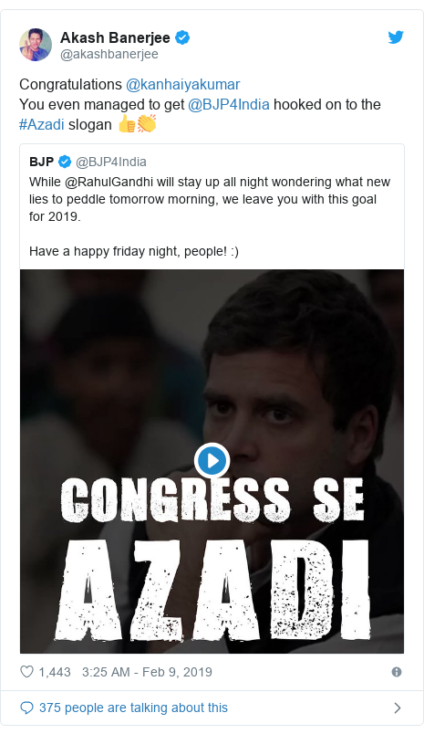 Twitter post by @akashbanerjee: Congratulations @kanhaiyakumarYou even managed to get @BJP4India hooked on to the #Azadi slogan 👍👏
