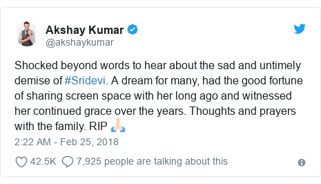 د @akshaykumar په مټ ټویټر  تبصره : Shocked beyond words to hear about the sad and untimely demise of #Sridevi. A dream for many, had the good fortune of sharing screen space with her long ago and witnessed her continued grace over the years. Thoughts and prayers with the family. RIP 🙏🏻