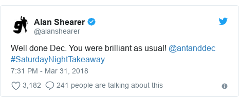 Twitter post by @alanshearer: Well done Dec. You were brilliant as usual! @antanddec #SaturdayNightTakeaway
