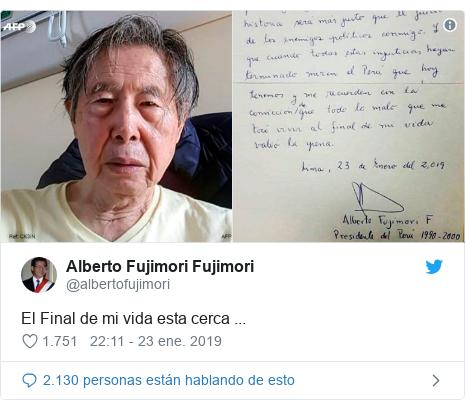 Publicación de Twitter por @albertofujimori: El Final de mi vida esta cerca ...