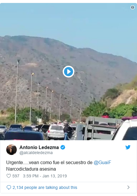 Twitter post by @alcaldeledezma: Urgente.....vean como fue el secuestro de @GuaiF Narcodictadura asesina