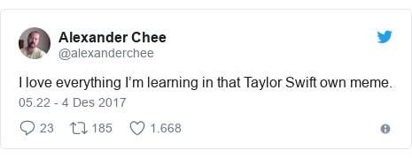 Twitter pesan oleh @alexanderchee: I love everything I'm learning in that Taylor Swift own meme.
