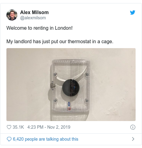 Twitter post by @alexmilsom: Welcome to renting in London! My landlord has just put our thermostat in a cage.