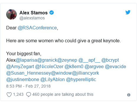 Twitter post by @alexstamos: Dear @RSAConference,Here are some women who could give a great keynote.Your biggest fan,Alex@laparisa@granick@zeynep @__apf__ @bcrypt @AmyZegart @NicoleOzer @k8em0 @argvee @evacide @Susan_Hennessey@window@jilliancyork @justinembone @LilyAblon @hyperelliptic