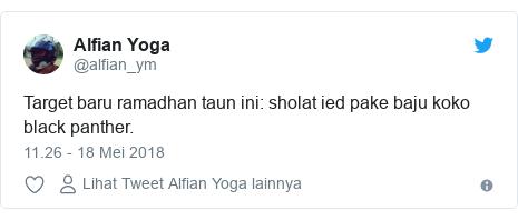 Twitter pesan oleh @alfian_ym: Target baru ramadhan taun ini  sholat ied pake baju koko black panther.