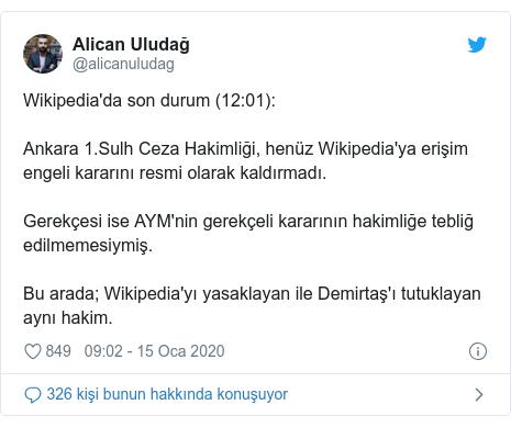 @alicanuludag tarafından yapılan Twitter paylaşımı: Wikipedia'da son durum (12 01) Ankara 1.Sulh Ceza Hakimliği, henüz Wikipedia'ya erişim engeli kararını resmi olarak kaldırmadı. Gerekçesi ise AYM'nin gerekçeli kararının hakimliğe tebliğ edilmemesiymiş. Bu arada; Wikipedia'yı yasaklayan ile Demirtaş'ı tutuklayan aynı hakim.