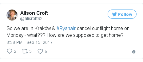Twitter post by @alicroft62: So we are in Kraków &  #Ryanair cancel our flight home on Monday - what??? How are we supposed to get home?