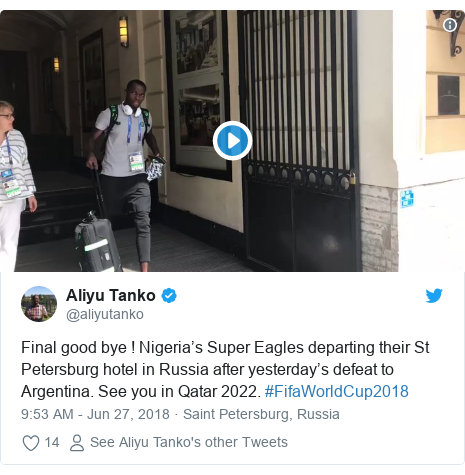 Twitter post by @aliyutanko: Final good bye ! Nigeria's Super Eagles departing their St Petersburg hotel in Russia after yesterday's defeat to Argentina. See you in Qatar 2022. #FifaWorldCup2018