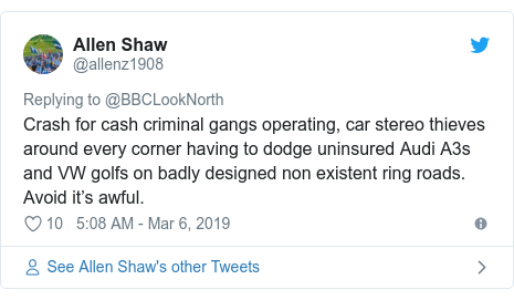 Twitter post by @allenz1908: Crash for cash criminal gangs operating, car stereo thieves around every corner having to dodge uninsured Audi A3s and VW golfs on badly designed non existent ring roads. Avoid it's awful.