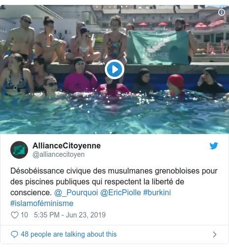 Twitter post by @alliancecitoyen: Désobéissance civique des musulmanes grenobloises pour des piscines publiques qui respectent la liberté de conscience. @_Pourquoi @EricPiolle #burkini #islamoféminisme