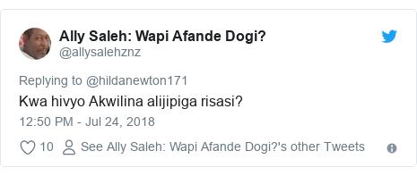 Ujumbe wa Twitter wa @allysalehznz: Wapi Afande Dogi?  Kwa hivyo Akwilina alijipiga risasi?