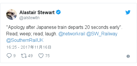 """Twitter post by @alstewitn: """"Apology after Japanese train departs 20 seconds early"""".Read; weep; read; laugh. @networkrail @SW_Railway @SouthernRailUK"""