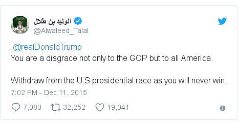 Twitter post by @Alwaleed_Talal: .@realDonaldTrumpYou are a disgrace not only to the GOP but to all America.Withdraw from the U.S presidential race as you will never win.