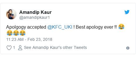 Twitter post by @amandipkaur1: Apolgogy accepted @KFC_UKI ! Best apology ever !! 😂😂😂😂