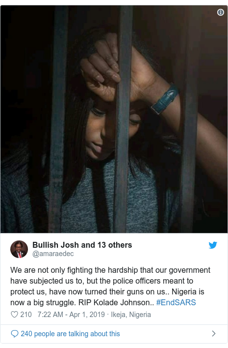 Twitter post by @amaraedec: We are not only fighting the hardship that our government have subjected us to, but the police officers meant to protect us, have now turned their guns on us.. Nigeria is now a big struggle. RIP Kolade Johnson.. #EndSARS