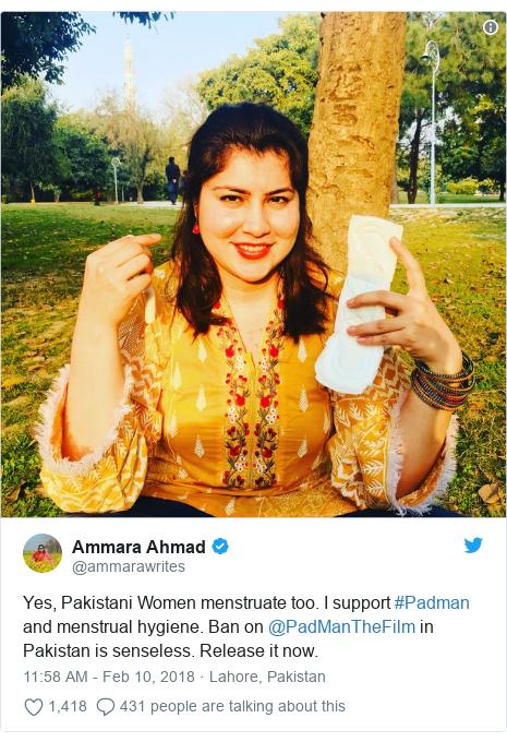 Twitter post by @ammarawrites: Yes, Pakistani Women menstruate too. I support #Padman and menstrual hygiene. Ban on @PadManTheFilm in Pakistan is senseless. Release it now.