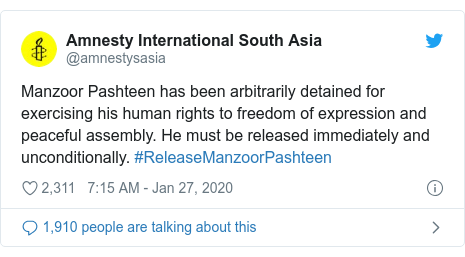 Twitter post by @amnestysasia: Manzoor Pashteen has been arbitrarily detained for exercising his human rights to freedom of expression and peaceful assembly. He must be released immediately and unconditionally. #ReleaseManzoorPashteen
