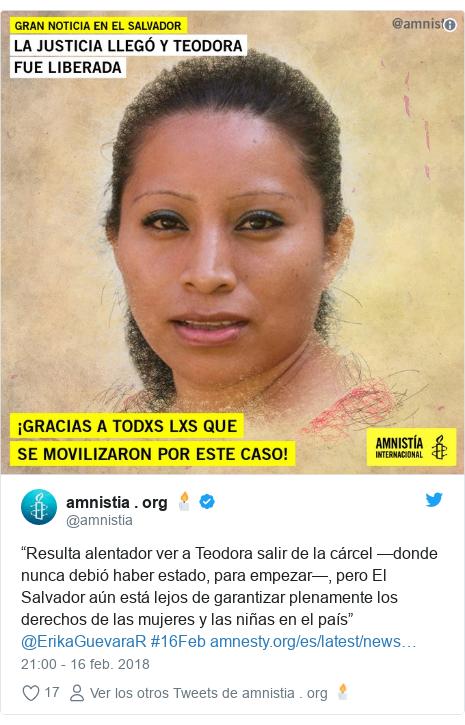 """Publicación de Twitter por @amnistia: """"Resulta alentador ver a Teodora salir de la cárcel —donde nunca debió haber estado, para empezar—, pero El Salvador aún está lejos de garantizar plenamente los derechos de las mujeres y las niñas en el país"""" @ErikaGuevaraR #16Feb"""