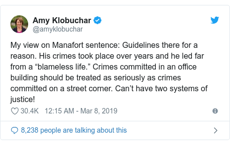 "Twitter post by @amyklobuchar: My view on Manafort sentence  Guidelines there for a reason. His crimes took place over years and he led far from a ""blameless life."" Crimes committed in an office building should be treated as seriously as crimes committed on a street corner. Can't have two systems of justice!"