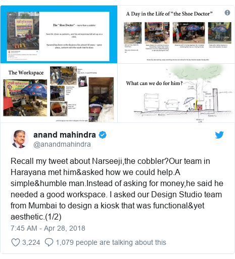 Twitter post by @anandmahindra: Recall my tweet about Narseeji,the cobbler?Our team in Harayana met him&asked how we could help.A simple&humble man.Instead of asking for money,he said he needed a good workspace. I asked our Design Studio team from Mumbai to design a kiosk that was functional&yet aesthetic.(1/2)