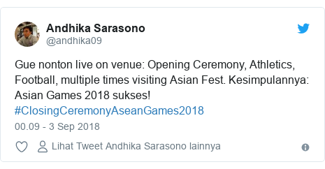 Twitter pesan oleh @andhika09: Gue nonton live on venue  Opening Ceremony, Athletics, Football, multiple times visiting Asian Fest. Kesimpulannya  Asian Games 2018 sukses! #ClosingCeremonyAseanGames2018