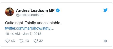 Twitter post by @andrealeadsom: Quite right. Totally unacceptable.