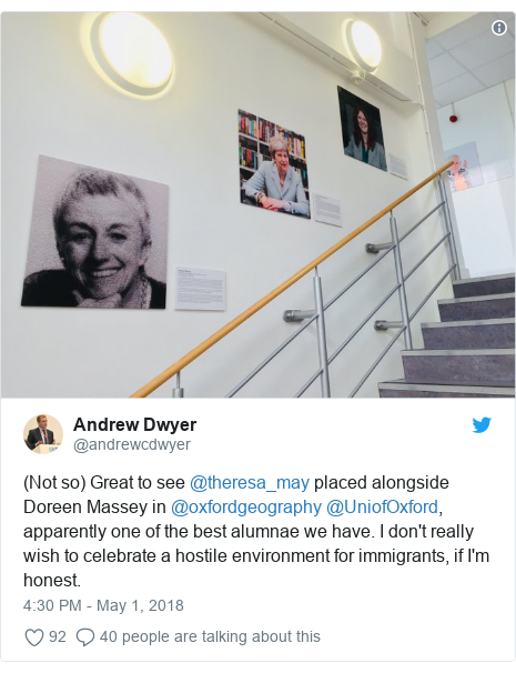 Twitter post by @andrewcdwyer: (Not so) Great to see @theresa_may placed alongside Doreen Massey in @oxfordgeography @UniofOxford, apparently one of the best alumnae we have. I don't really wish to celebrate a hostile environment for immigrants, if I'm honest.