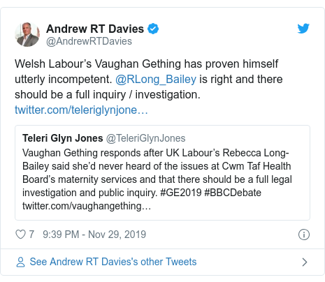 Twitter post by @AndrewRTDavies: Welsh Labour's Vaughan Gething has proven himself utterly incompetent. @RLong_Bailey is right and there should be a full inquiry / investigation.